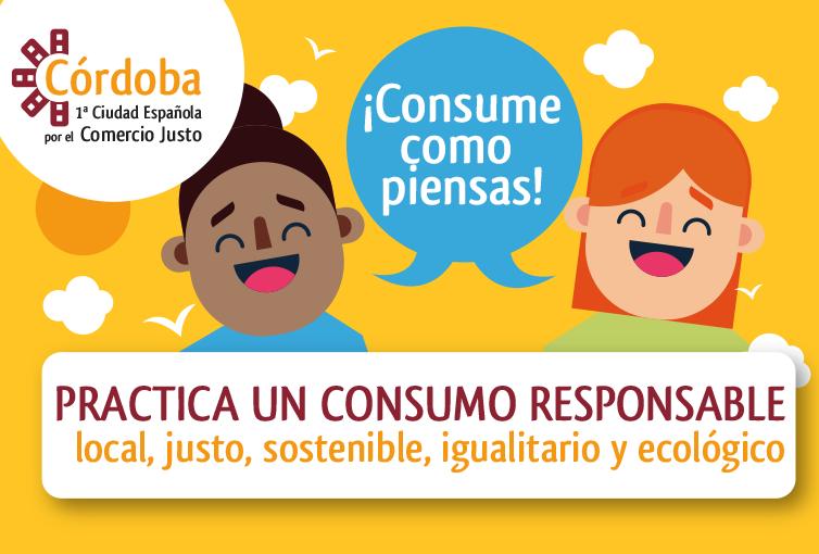 Practica un Consumo Responsable, local, justo, sostenible, igualitario y ecológico