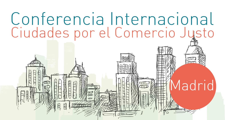 Madrid acoge la XII Conferencia Internacional de Ciudades por el Comercio Justo