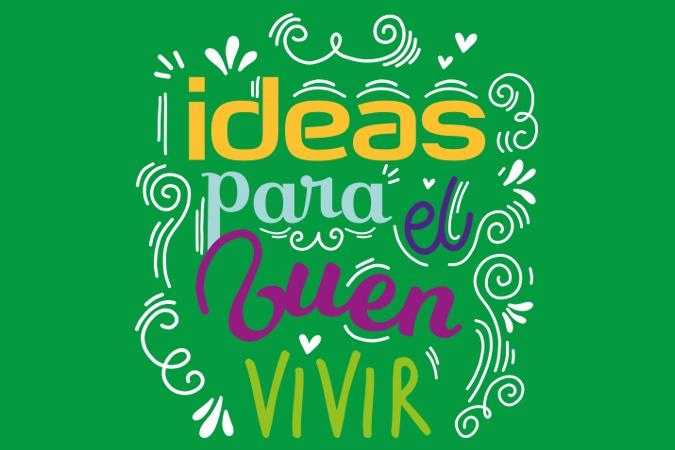 IDEAS para el buen vivir