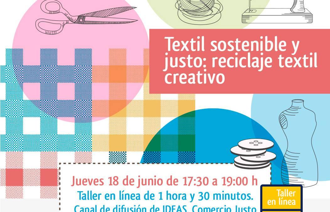 """Taller en línea """"Textil sostenible y justo: reciclaje textil creativo"""""""