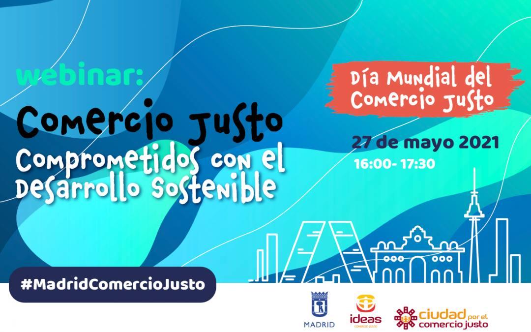 Madrid se une a la conmemoración del Día Mundial del Comercio Justo con un webinar